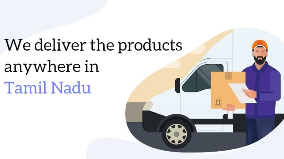 We deliver products anywhere in Tamil Nadu